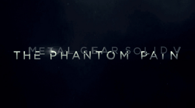 Metal Gear Solid V : The Phantom Pain ! [MàJ]