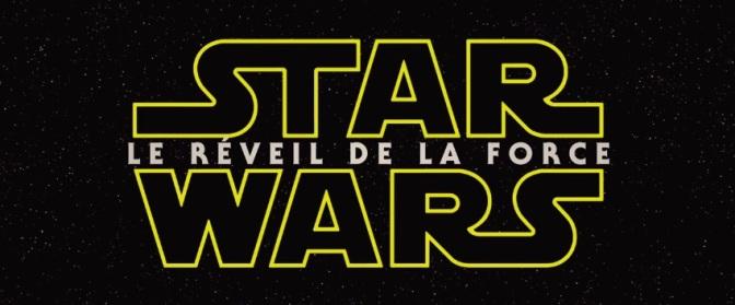 Mon avis express sur STAR WARS : Le Réveil de la Force