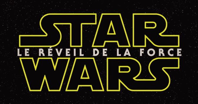 STAR WARS Le Réveil de la Force : Nouvelle Bande Annonce