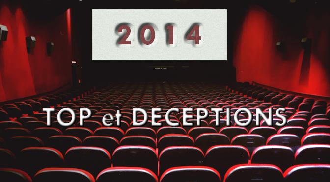 2014 au cinéma : Top et déceptions